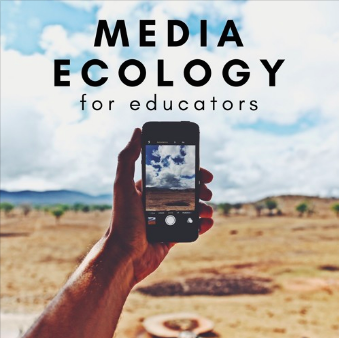 Media Ecology for Educators